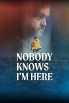 Nobody Knows I 'm Here
